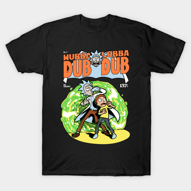 Rick and Morty – Wubba Lubba Dub Dub